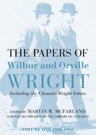 The Papers Of Wilbur And Orville Wright Volume One