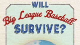 Will Big League Baseball Survive